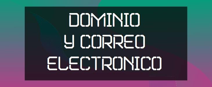 Dominios y Correo Electronico