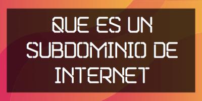 Que es subdominio de internet